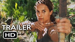 Tomb Raider Official Trailer #1 (2018) Alicia Vikander, Walton Goggins Action Movie HD
