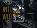 WILDWAYS INTO THE WILD PT 1 The Movie mp3
