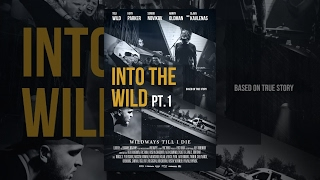 WILDWAYS - INTO THE WILD PT. 1 (The Movie)