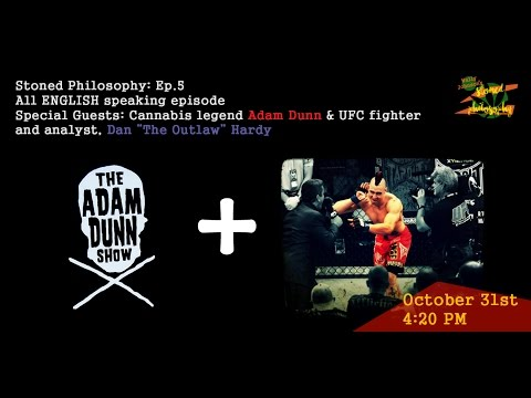 Stoned Philosophy Ep.5 - Adam Dunn & Dan Hardy | Cannabis & Sports