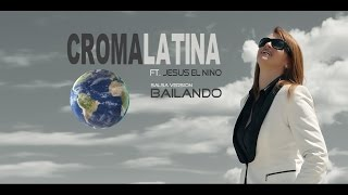 Croma Latina - Bailando (Salsa Version)