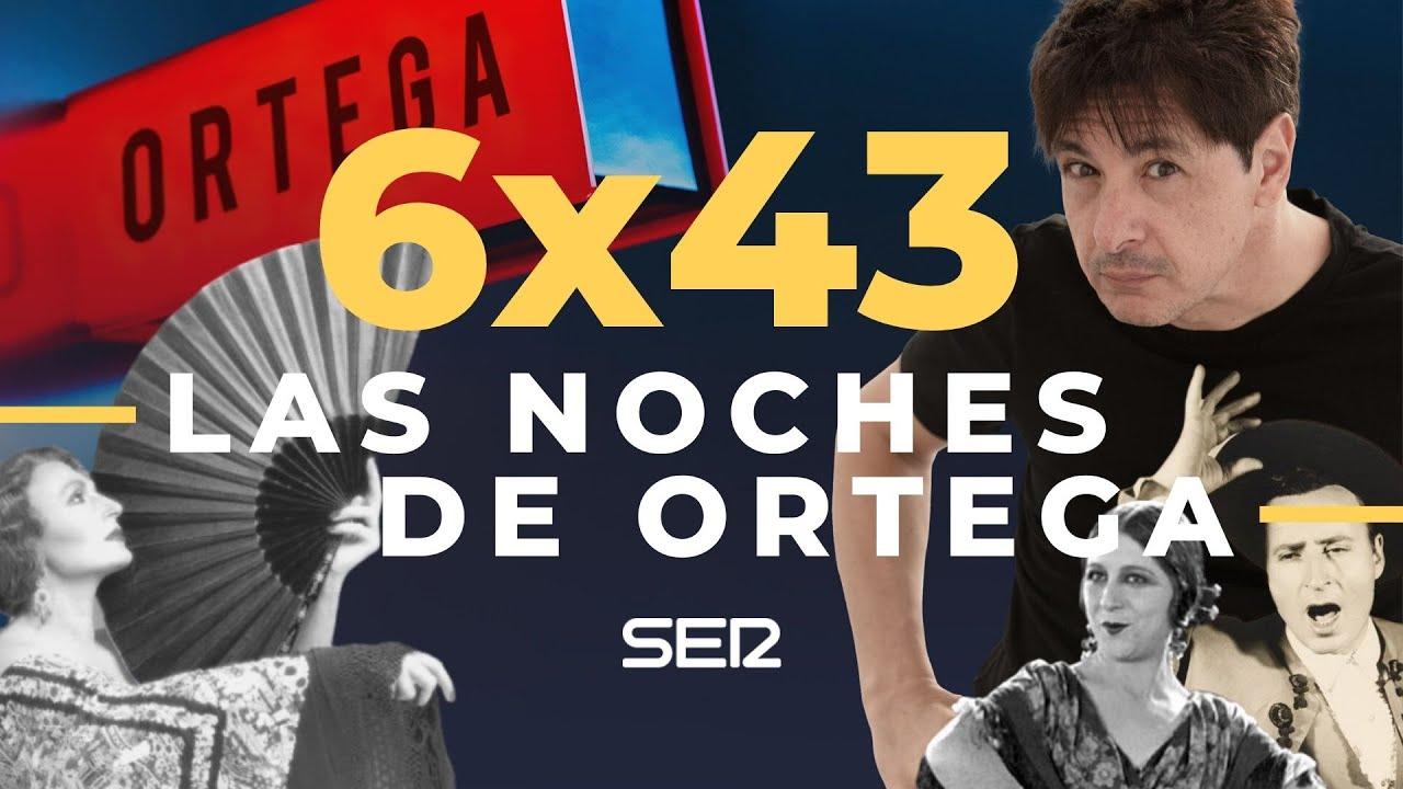 Las Noches de Ortega 6x43: Mundo copla