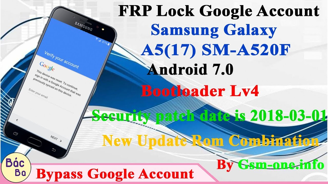 Update FRP Google Account Samsung Galaxy A5(17) SM-A520F Android 7 0  Bootloader Lv4 Rom Combination