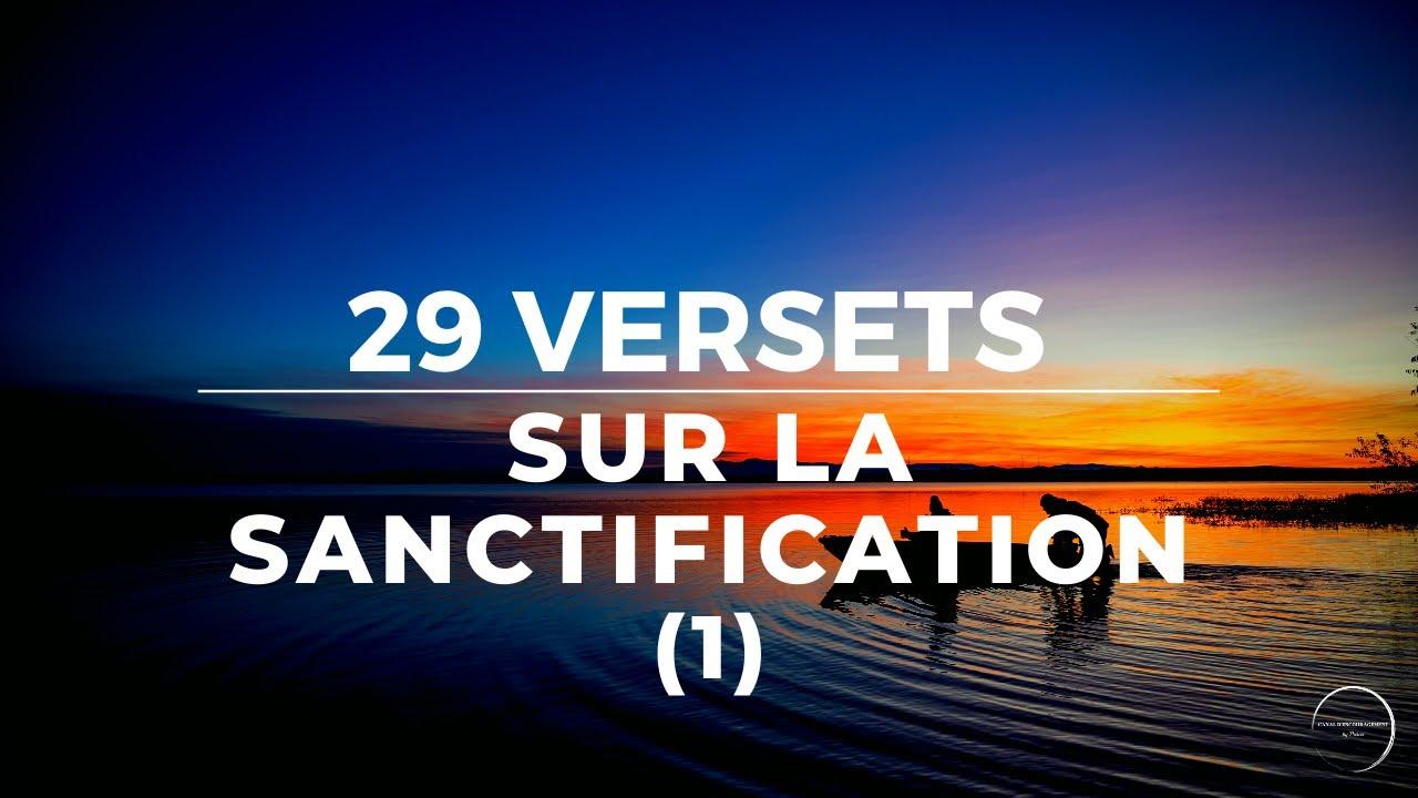 29 VERSETS SUR LA SANCTIFICATION (1)