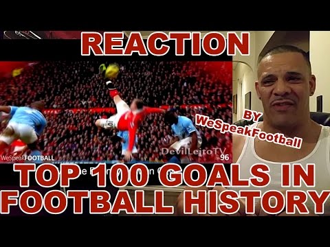 "My Reaction to ""Top 100 Goals In Football History"" By WeSpeakFootball"