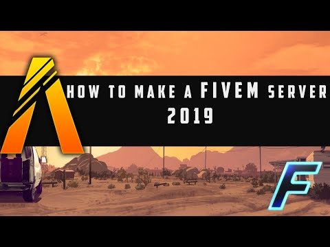 How to Make a FiveM Server (2019) / fivem / InfiniTube