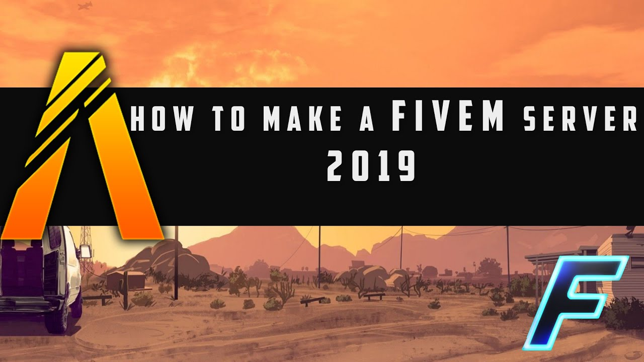 How to Make a FiveM Server (2019)