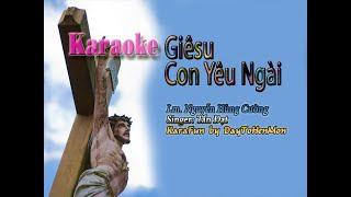 [Karaoke Beat] Giêsu Con Yêu Ngài - Lm. Nguyễn Hùng Cường (Karaoke Đơn Ca)
