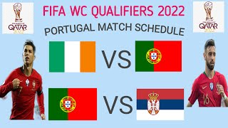 FIFA World Cup Qualifiers 2022 : Portugal Match Schedule | Portugal Next Match WC Qualifiers