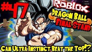 ULTRA INSTINCT BEATS THE BUFFED TOURNAMENT OF POWER?!?  Roblox: Dragon Ball Final Stand - Episode 47