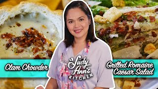Clam Chowder and Grilled Romaine Caesar Salad | Judy Ann's Kitchen