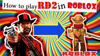 Red Dead Dedemption 2 in Roblox !!!!! | Roblox