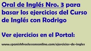 Ejercicios de ingles oral Nro 3 (subtitulado) del Curso Ingles con Rodrigo