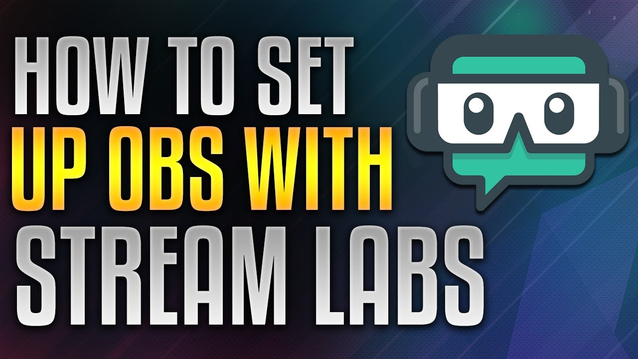 How To Set Up Stream Labs With OBS
