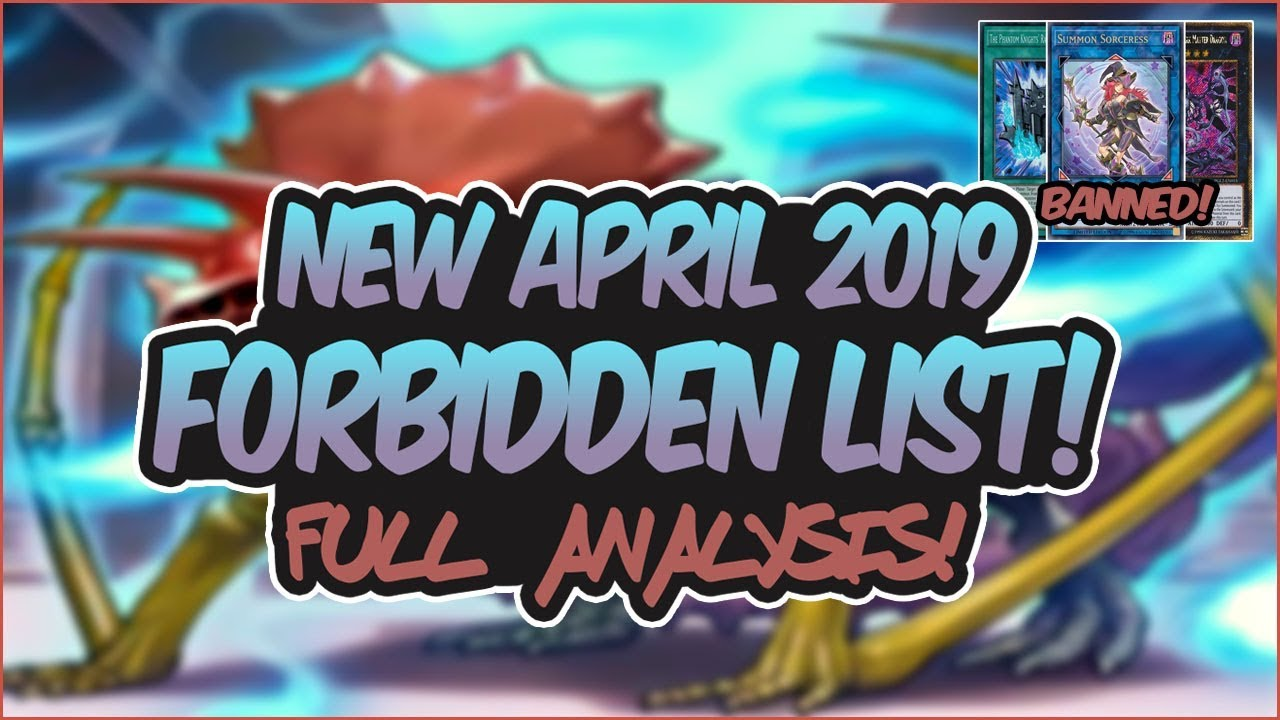 Yugioh Ban List April 2020.Yugioh April 2019 Forbidden List Complete Analysis This Forbidden List Is Meta Changing