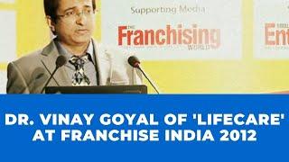Dr  Vinay Goyal of  Lifecare  at