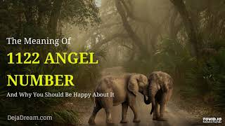 The Meaning Of 1122 Angel Number And Why You Should Be Happy About It