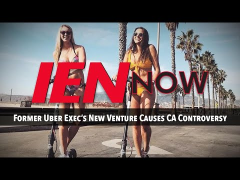 IEN NOW: Former Uber Exec's New Venture Causes CA Controversy