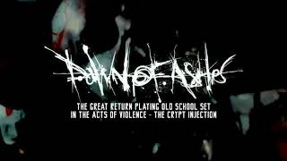 Dawn of Ashes live (In The Acts Of Violence and The Crypt Injection) 2018