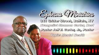 Ephesus Ministries with Shannon Carter - Topic: Mental Health Pt.1 (feat. Pastor Jeff Carter)