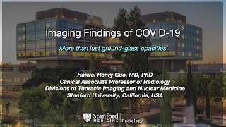 Imaging Findings of CoVID-19: More Than Just Ground Glass Opacities, by Henry Guo, MD, PhD