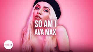 Ava Max - So Am I (Official Karaoke Instrumental)   SongJam