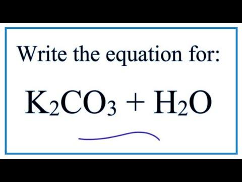 Equation For K2CO3 + H2O  (Potassium Carbonate + Water)