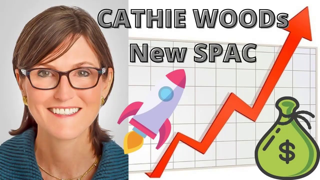 Download Cathie Wood New SPAC Stock   Ark Invest Is Buying This Stock Now!!