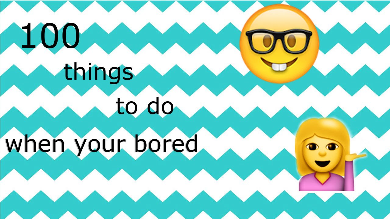 100 Things To Do When You Are Bored At Home Youtube