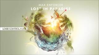 Max Enforcer - Lost In Paradise (Preview)