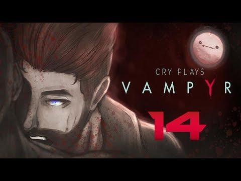 Cry Plays: Vampyr [P14]