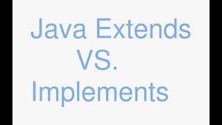 Java extends vs implements