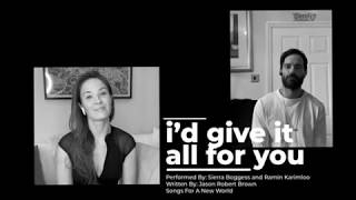 I'd Give It All For You- Sierra and Ramin