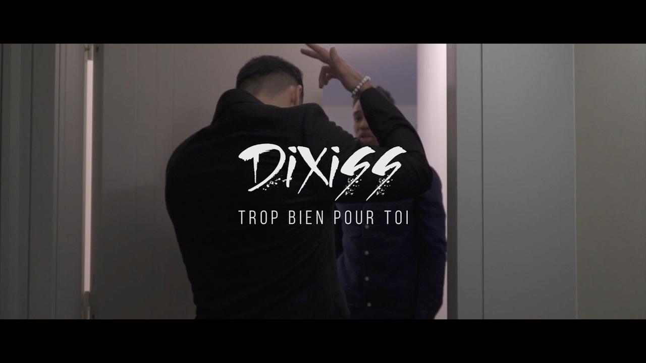 Download Dixiss - Trop Bien Pour Toi
