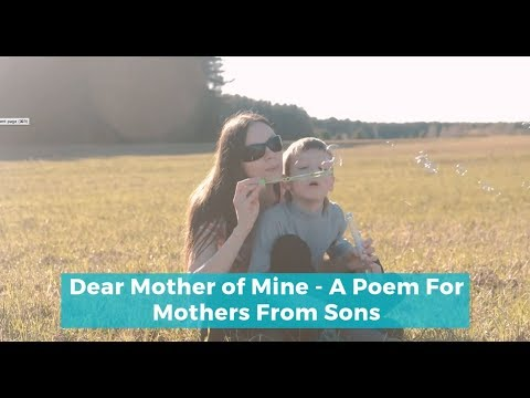 Dear Mother Of Mine - A Poem For Mothers
