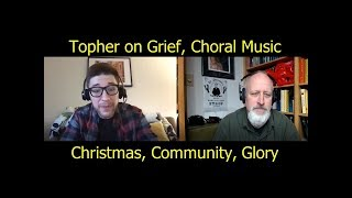 Topher on Music and Community for Grieving and Christmas