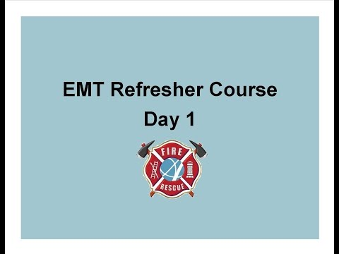 EMT Refresher Day 1