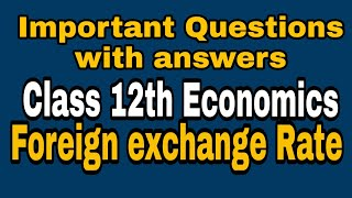 Important Questions for class 12th Economics|Foreign Exchange Rate|