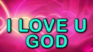 L-O-V-E U God