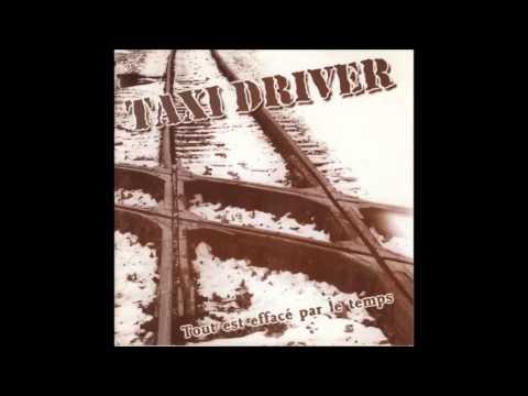 Taxi Driver - Tout Est Effacé Par Le Temps - 2001 (FULL ALBUM)
