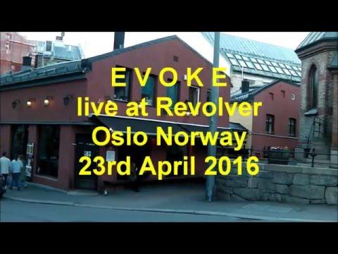 EVOKE live @ Revolver Oslo Norway 23rd April 2016