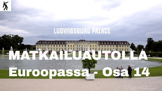 Matkailuautolla Euroopassa - Ludwigsburg Palace // osa 14