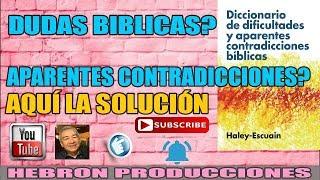 DUDAS BIBLICAS. DICCIONARIO DE DIFICULTADES Y APARENTES CONTRADICCIONES BÍBLICAS