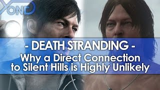 Why a Direct Connection Between Death Stranding & Silent Hills is Highly Unlikely