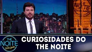 Curiosidades do The Noite | The Noite (17/09/18)