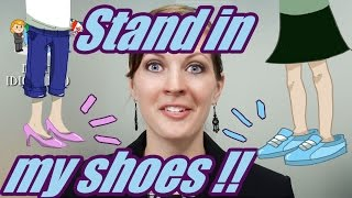 Apprendre l'Anglais en Ligne: Les idiomes 38/100 Stand / walk in my shoes