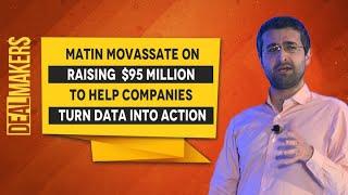 Matin Movassate On Raising $95 Million To Help Companies Turn Data Into Action