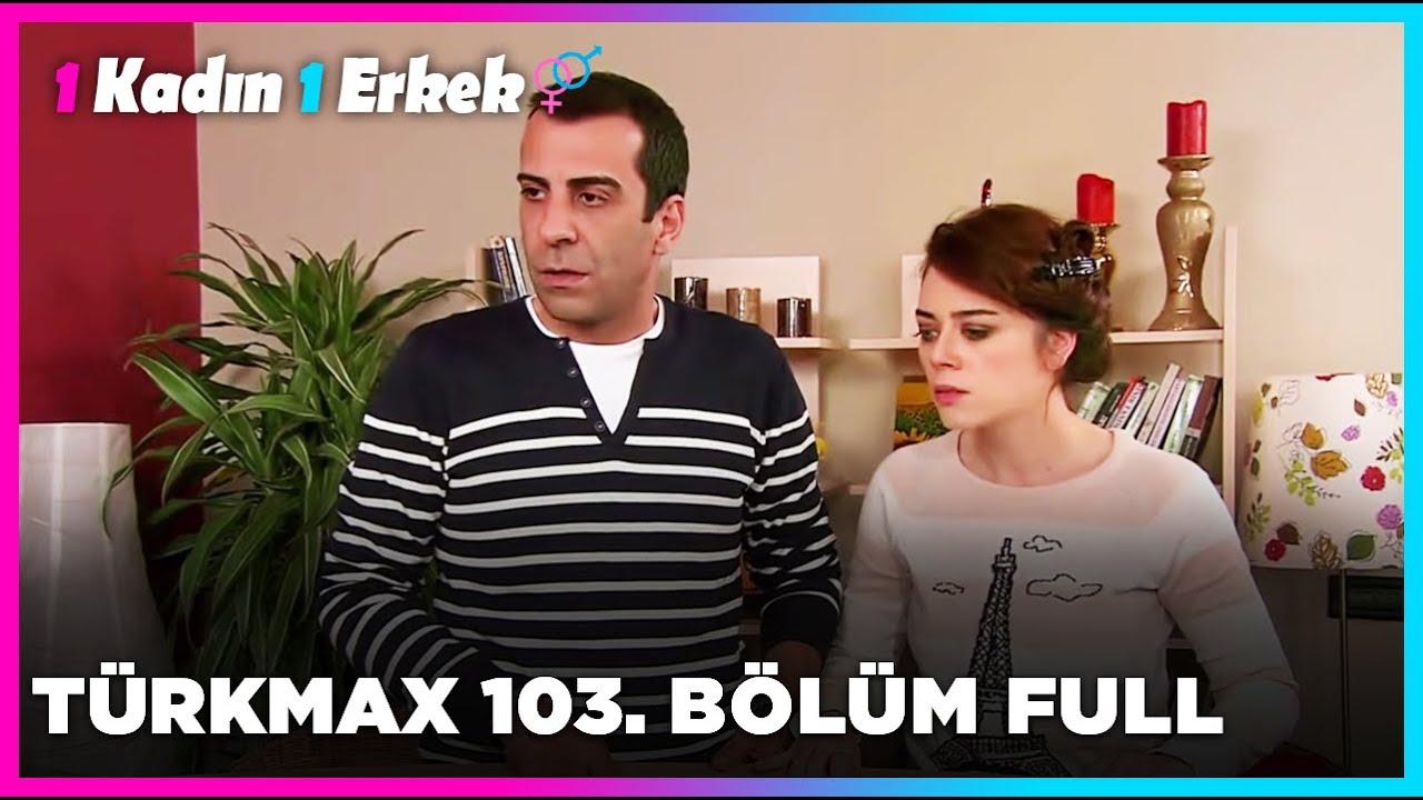 1 Kadın 1 Erkek || 103. Bölüm Full Turkmax