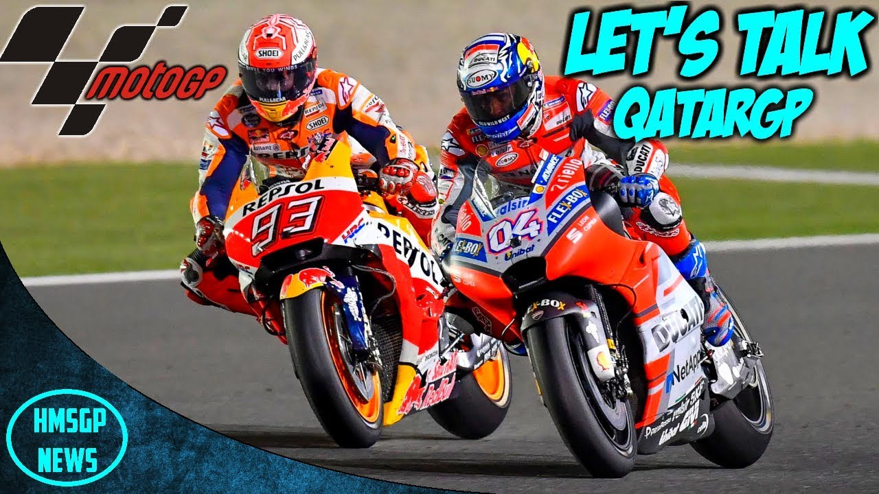 Motogp 2018 Qatar Grand Prix Let S Talk Youtube