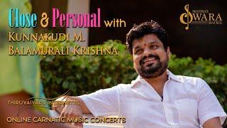Close & Personal With Kunnakudi Balamurali Krishna | With Abishek Raaja | Margazhi Music Festival